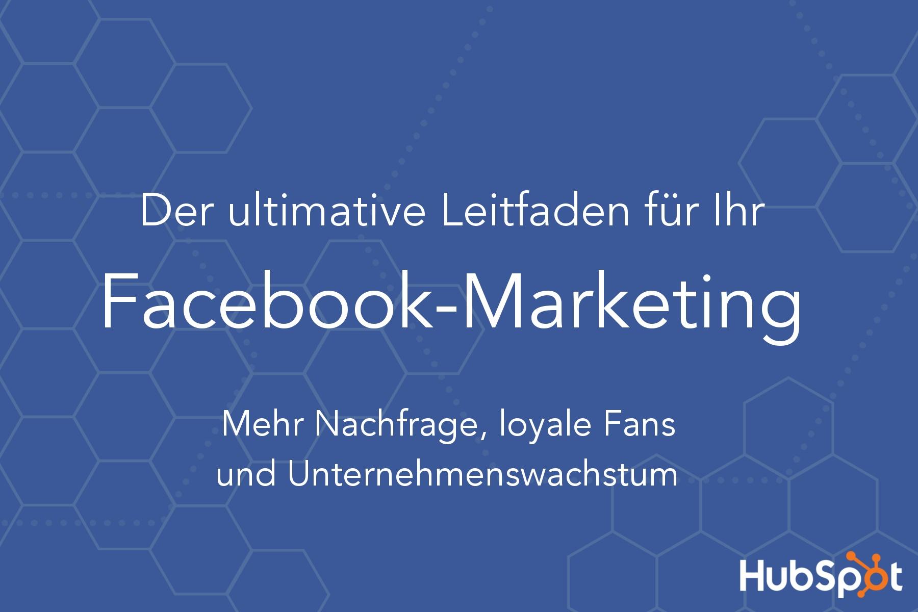 Der ultimative Leitfaden für Ihr Facebook-Marketing